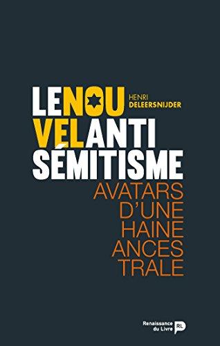 Le Nouvel antisémitisme: Avatars d'une haine ancestrale