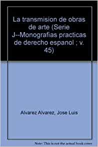 La transmision de obras de arte (Serie J--Monografias practicas de