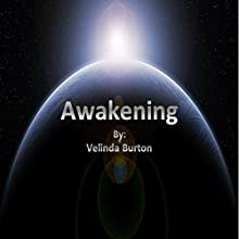 Awakening: The Unknowns Saga, Book 1 Audiobook by Velinda Burton Narrated by Nicholas Santasier