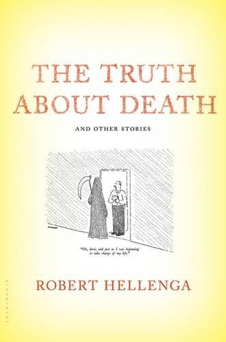 The Truth About Death: And Other Stories, by Robert Hellenga