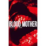 Blood Mother (The Analyst - Paranormal/Psychological Horror Book 2) ~ Brian Geoffrey Wood