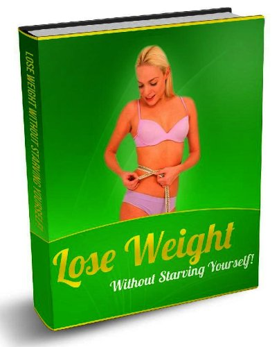 Lose Weight Without Starving Yourself