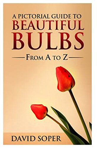 A Pictorial Guide To Beautiful Bulbs by David Soper ebook deal