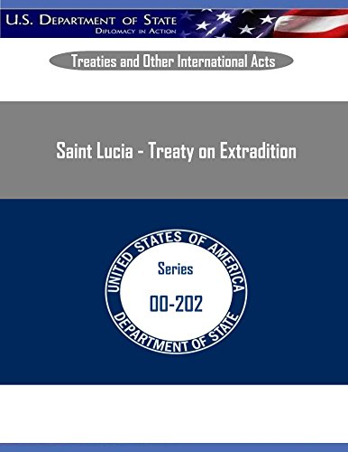 Saint Lucia - Treaty on Extradition (Treaties and Other International Acts) PDF