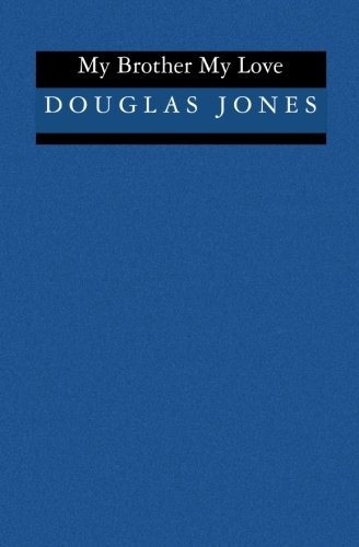 My Brother My Love, Douglas Jones