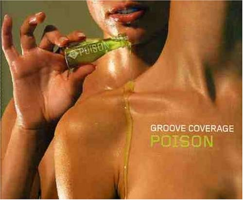 Groove Coverage - POISON - Zortam Music