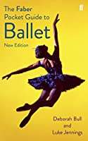 The Faber Pocket Guide to Ballet (Faber Pocket Guides) (English Edition)