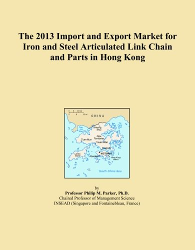 the-2013-import-and-export-market-for-iron-and-steel-articulated-link-chain-and-parts-in-hong-kong