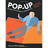 Pop-Up Design and Paper Mechanics: How to Make Folding Paper Sculpture ~ Duncan Birmingham