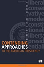 Contending Approaches To The American Presidency