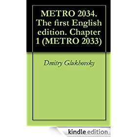 METRO 2034. The first English edition. Chapter 1 (METRO 2033)