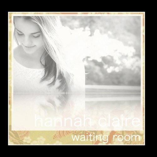 Hannah Claire - Waiting Room