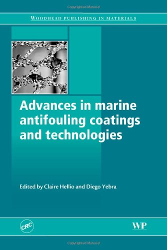 Advances in Marine Antifouling Coatings and Technologies (Woodhead Publishing Series in Metals and Surface Engineering)