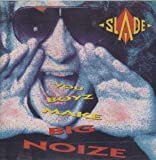 Slade You boyz make big noize