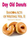 img - for Random Acts of Writing, Vol II: Day Old Donuts book / textbook / text book