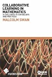 img - for [Collaborative Learning in Mathematics: A Challenge to Our Beliefs and Practices] (By: Malcolm Swan) [published: November, 2006] book / textbook / text book