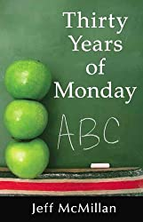 Thirty Years of Mondays - Dare to Care- A Guide for New Teachers