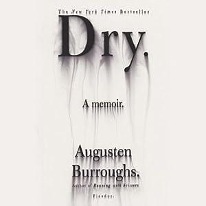 Dry: A Memoir | [Augusten Burroughs]