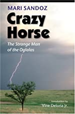 Crazy Horse The Strange Man of the Oglalas by Mari Sandoz