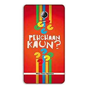 """Wear Your Opinion Graphic Print Mobile Back Cover Case / Phone Cover """"PEHCHAAN KAUN"""" For Lenovo P1m"""