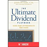 The Ultimate Dividend Playbook: Income, Insight and Independence for Today's Investor ~ Josh Peters