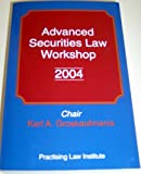 img - for Advanced Securities Law Workshop 2004 book / textbook / text book