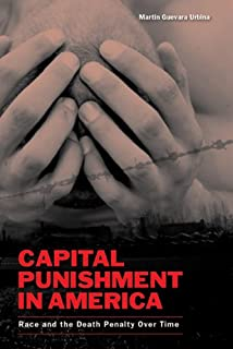 Capital Punishment in America: Race and the Death Penalty over Time