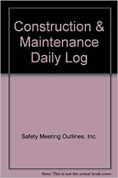 safety meeting outlines inc Construction & maintenance daily log (7in x 10in) by outlines, safety meeting inc and a great selection of similar used, new and collectible books available now at abebookscom.