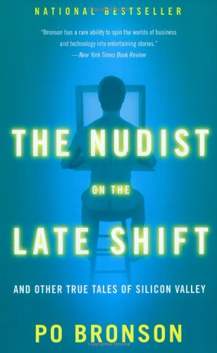 Image for The Nudist on the Late Shift: And Other True Tales of Silicon Valley