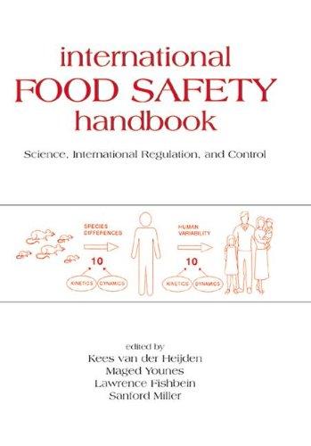 International Food Safety Handbook: Science, International Regulation, and Control (Food Science and Technology)