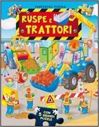 Ruspe e trattori. Con 5 puzzle: 9788861774087: Amazon.com: Books