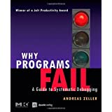 Why Programs Fail: A Guide to Systematic Debugging ~ Andreas Zeller