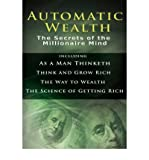 img - for Automatic Wealth I: The Secrets of the Millionaire Mind-Including: As a Man Thinketh, the Science of Getting Rich, the Way to Wealth & Think and Grow Rich (Hardback) - Common book / textbook / text book