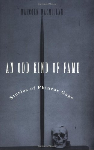 Odd Kind of Fame: Stories of Phineas Gage (Bradford Book)