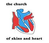 Of Skins & Heart by Church (2010-10-19)