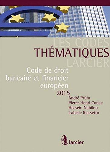Code de droit bancaire et financier européen 2015