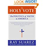 Ray Suarez, The Holy Vote: The Politics of Faith in America