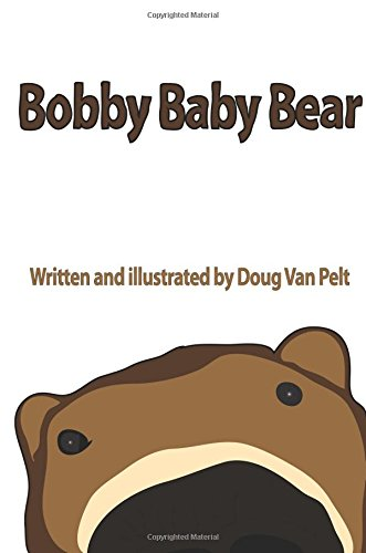 Bobby Baby Bear: 6x9 Paperback