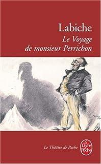 Le voyage de Monsieur Perrichon : comédie en quatre actes (1860)