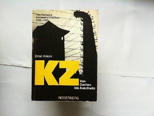 Kz Von Dachau Bis Auschwitz: Faschistische Konzentrationslager, 1933-1945 (German Edition)