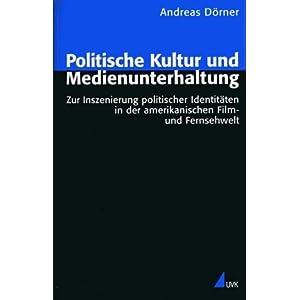 eBook Cover für  Politische Kultur und Medienunterhaltung Zur Inszenierung politischer Identit xE4 ten in der amerikanischen Film und Fernsehwelt