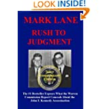 Rush To Judgment: The #1 Bestseller That Dares to Reveal What the Warren Report Concealed About the Assassination...