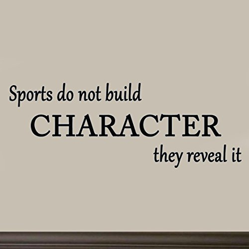 Sports Do Not Build Character they Reveal it, Inspirational Wall Art Quote Motivational Vinyl Decal Decor