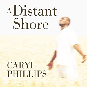 A Distant Shore | [Caryl Phillips]