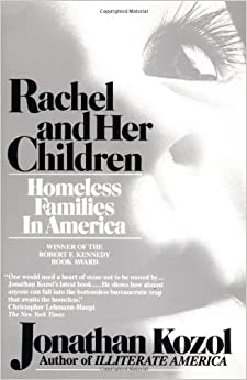 """the struggles of the family in the homeless and their children by jonathan kozol Such as a large homeless population the pursuit of happyness is a  and his struggle to live a happy life jonathan kozol  their children,"""" jonathan kozol ."""