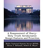 img - for A Reassessment of Heavy-Duty Truck Aerodynamic Design Features and Priorities(Paperback) - 2013 Edition book / textbook / text book