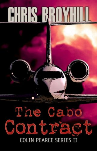 "Chris Broyhill - The Cabo Contract ""A Colin Pearce Adventure"" (A Colin Pearce Adventure Series II)"
