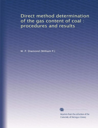 Direct Method Determination Of The Gas Content Of Coal : Procedures And Results