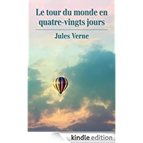 Le tour du monde en quatre-vingts jours (French Edition)