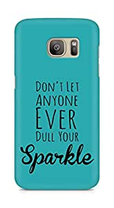 AMEZ dont let anyone dull your sparkle Back Cover For Samsung Galaxy S7 Edge